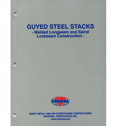 Guyed Steel Stacks Manual : Welded Longseam and Spiral Lockseam Construction