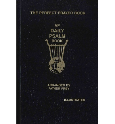 My Daily Psalms Book : The Book of Psalms Arranged for Each Day of the Week