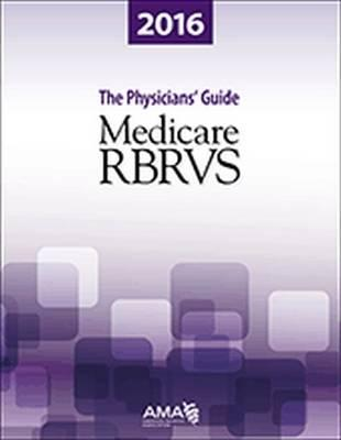 Medicare RBRVS 2016 : The Physicians' Guide