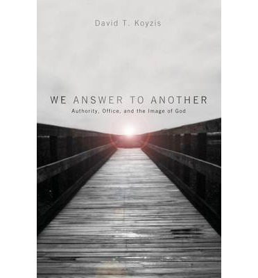 We Answer to Another : Authority, Office, and the Image of God