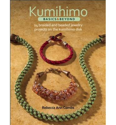 Kumihimo Basics and Beyond