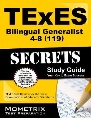 TExES (119) Bilingual Generalist 4-8 Exam Secrets Study Guide : TExES Test Review for the Texas Examinations of Educator Standards
