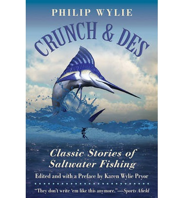 Crunch & Des : Classic Stories of Saltwater Fishing ...