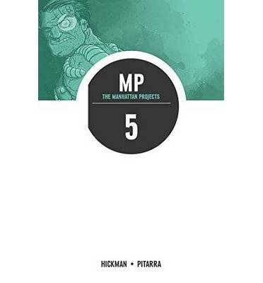 The Manhattan Projects: The Cold War Volume 5