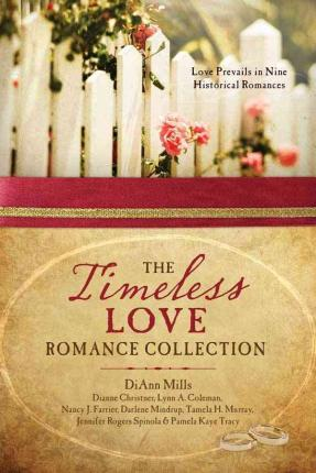 Amazon ebooks for downloading The Timeless Love Romance Collection : Love Prevails in Nine Historical Romances by Darlene Mindrup, Lynn A Coleman, Di Ann in Irish FB2
