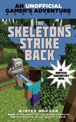 The Skeletons Strike Back : An Unofficial Gamer's Adventure, Book Five
