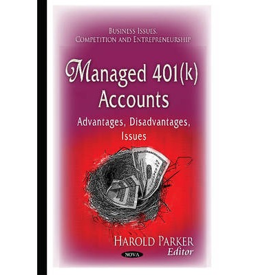 Managed 401(K) Accounts : Advantages, Disadvantages, Issues