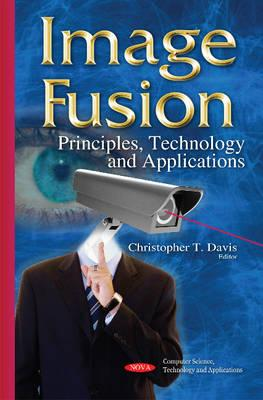 Image Fusion : Principles, Technology & Applications