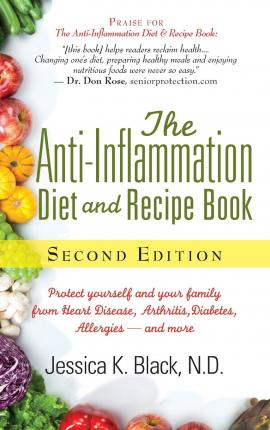 The Anti-Inflammation Diet and Recipe Book, Second Edition : Protect Yourself and Your Family from Heart Disease, Arthritis, Diabetes, Allergies, and More