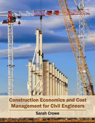 Construction Economics and Cost Management for Civil Engineers