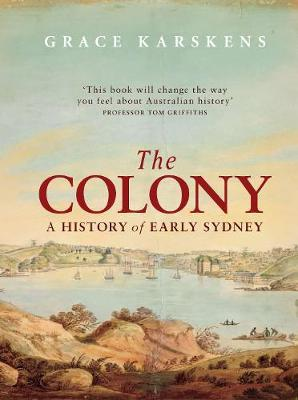 The Colony : A History of Early Sydney