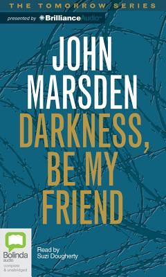 a summary of darkness be my friend by john marsden The tomorrow series by john marsden has caused quite a stir, consistently  in  darkness be my friend she does what amounts to a tour of new zealand,.