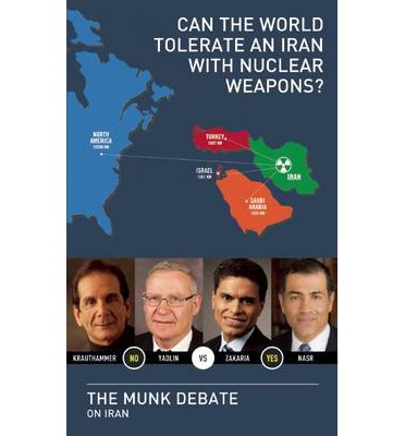 Can the World Tolerate an Iran with Nuclear Weapons? : The Munk Debate on Iran