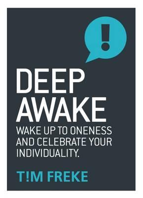 Deep Awake : Wake Up to Oneness and Celebrate Your Individuality