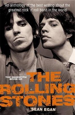 The Mammoth Book of The Rolling Stones : An Anthology of the Best Writing About the Greatest Rock 'n' Roll Band in the World
