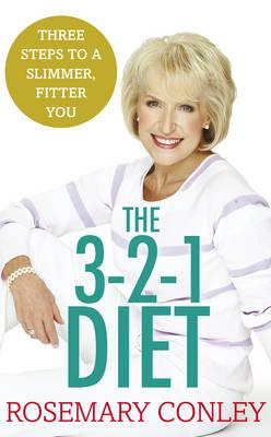 Rosemary Conley's 3-2-1 Diet : Just 3 Steps to a Slimmer, Fitter You