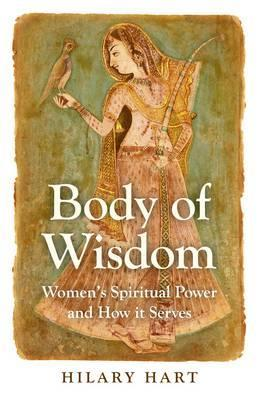 Body of Wisdom: Women's Spiritual Power and How it Serves