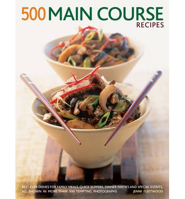 500 main course recipes jenni fleetwood 9781781460276 for Dinner main course recipes