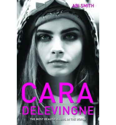 Cara Delevingne : The Most Beautiful Girl in the World