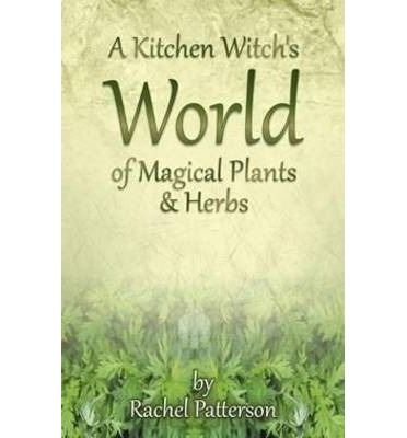 A Kitchen Witch S World Of Magical Herbs Plants