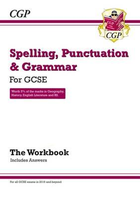 Spelling, Punctuation and Grammar for GCSE, Workbook