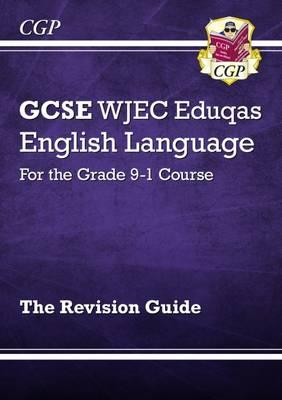New GCSE English Language WJEC Eduqas Revision Guide for the Grade 9-1 Course
