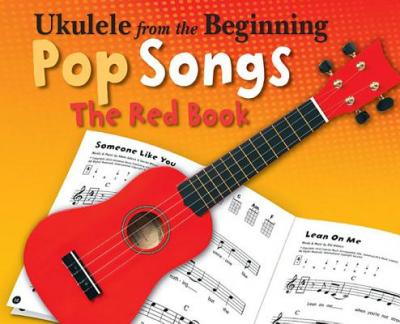 Ukelele from the Beginning Pop Songs (Red Book) : Pop Songs : The Red Book