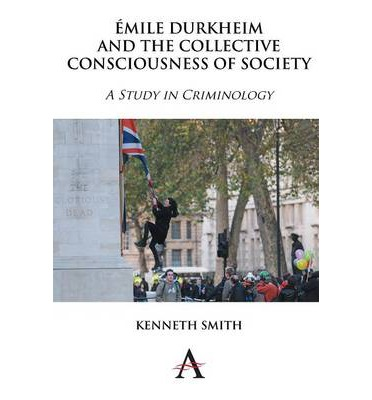 Émile Durkheim and the Collective Consciousness of Society ...