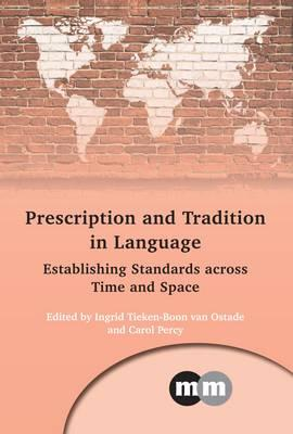 Prescription and Tradition in Language : Establishing Standards Across Time and Space