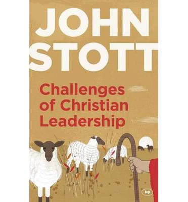 Challenges of Christian Leadership : Practical wisdom for leaders, interwoven with the author's advice