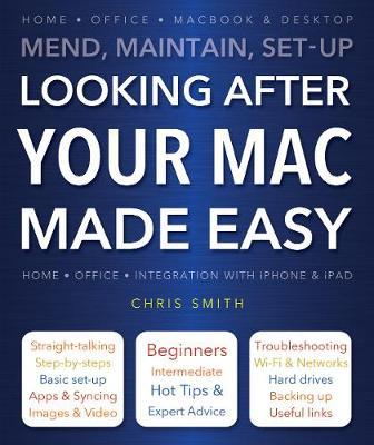 Looking After Your Mac Made Easy  Paperback   May 04, 2014  Smith, Chris