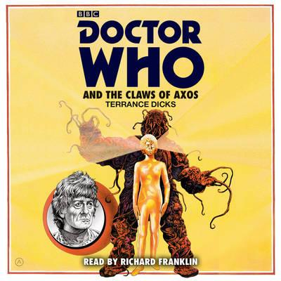 Doctor Who and the Claws of Axos : A 3rd Doctor Novelisation