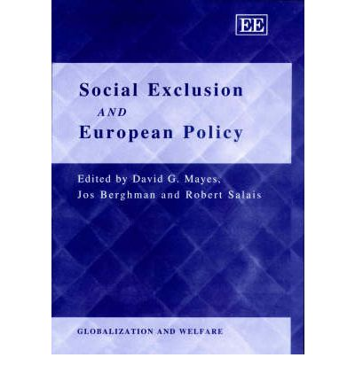 social policies poverty and social exclusion Rates of poverty and social exclusion are persistently high, in the uk as well as  elsewhere, and are among the most important challenges for.