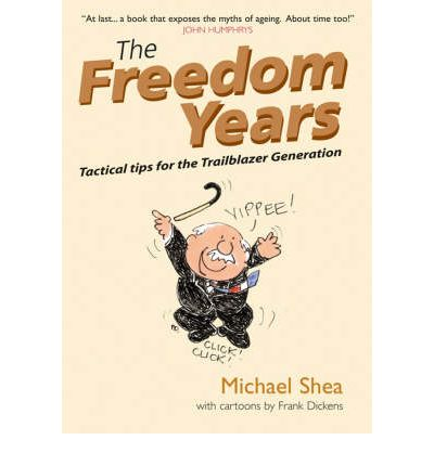 The Freedom Years : Tactical Tips for the Trailblazer Generation