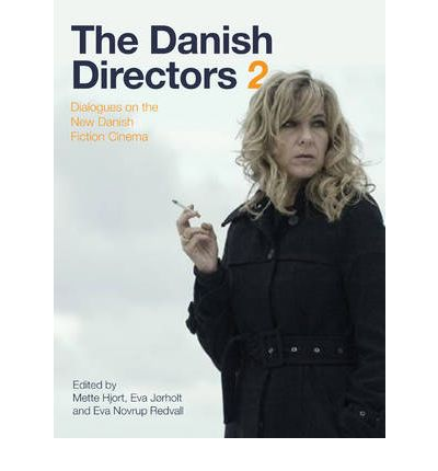 The Danish Directors 2 : Dialogues on the New Danish Fiction Cinema