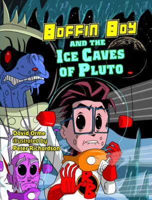 Boffin Boy and the Ice Caves of Pluto: v. 8