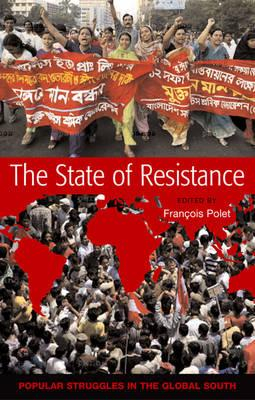 The State of Resistance: Popular Struggles in the Global South  Paperback   S...