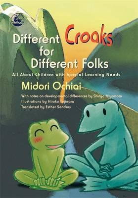 Different Croaks for Different Folks : All About Children with Special Learning Needs