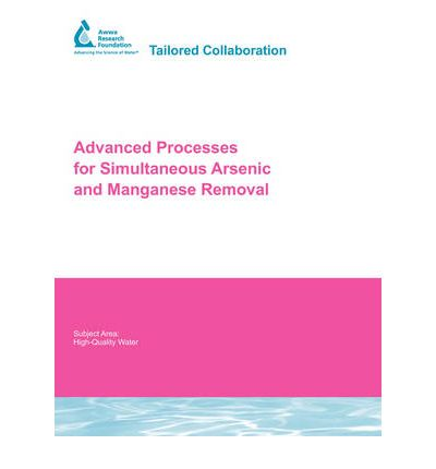 Advanced Processes for Simultaneous Arsenic and Manganese Removal