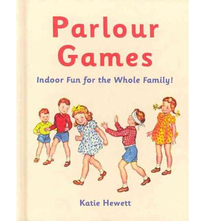 Parlour Games : Indoor Fun for the Whole Family!