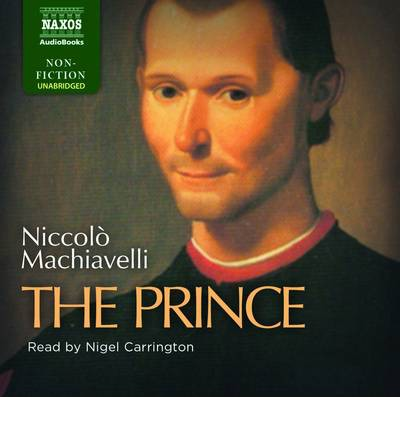 changing interpretations of the prince and niccolo Machiavelli's political views are, however, far too complex to be summed up in a few quick sentences you are much better served by reading the prince and the discourses on livy and forming your own opinion.