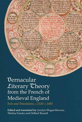 Vernacular Literary Theory from the French of Medieval England : Texts and Translations, c.1120- c.1450