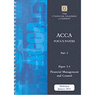 Acca Part 2: Paper 2.4 - Financial Management and Control: Focus Note
