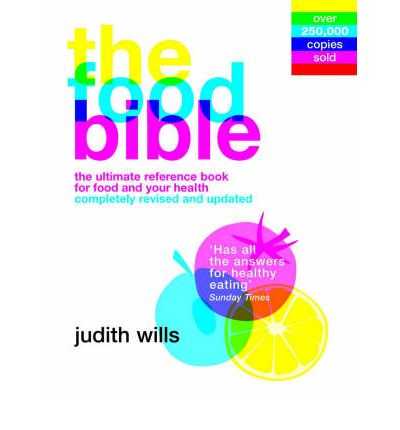 The Food Bible : The Ultimate Reference Book for Food and Your Health
