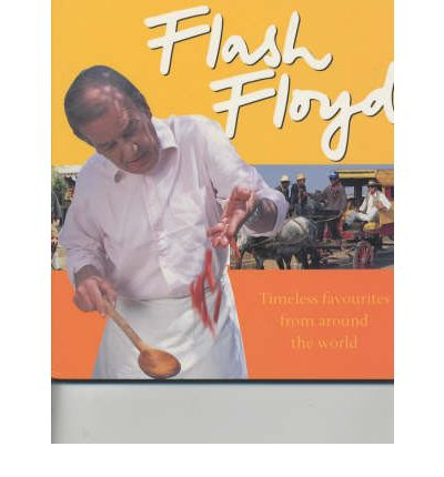 Flash Floyd : 150 Quick and Easy Recipes