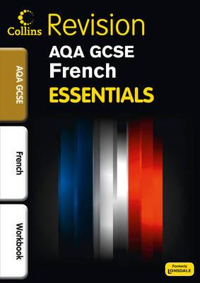 Collins GCSE Essentials: AQA French: Revision Workbook (Inc. Answers)