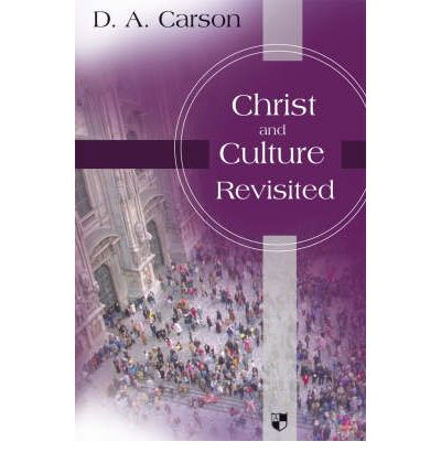 a literary analysis of christ and culture by d a carson 6 responses to a review of christ and culture revisited by da carson murray their culture likewise died: literature, music culturewatch is a faith.