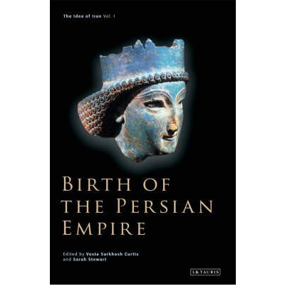 Birth of the Persian Empire: Vol. 1