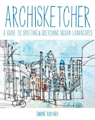 Archisketcher : A Guide to Spotting & Sketching Urban Landscapes