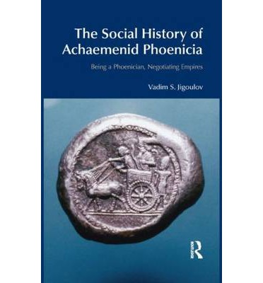 The Social History of Achaemenid Phoenicia